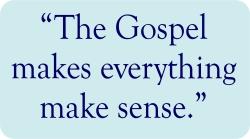 Gospel makes sense